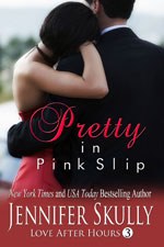 Pretty In Pink Slip -- Jennifer Skully