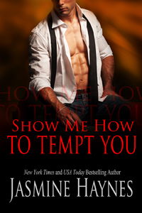 Show Me How to Tempt You -- Jasmine Haynes