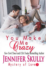 You Make Me Crazy  -- Jennifer Skully